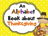Thanksgiving Alphabet Book  (The ABC's of Thanksgiving)