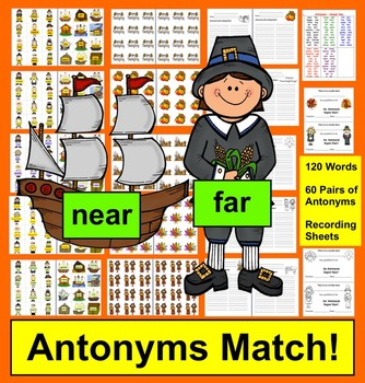 Thanksgiving Literacy Centers - Antonyms - 4 Ways to Play - 60 Pairs
