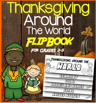 Thanksgiving Around the World Flip Book: Interactive Activity for Grades 3-5