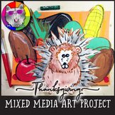 Thanksgiving Art Lesson, Mixed Media Porcupine Art Project