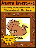 Thanksgiving Activities: Arthur's Thanksgiving Reading Activity Bundle -Color&BW