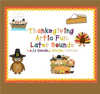 Thanksgiving Artic Fun: Later Sounds (r,s,l,r blends,s ble