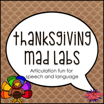 Thanksgiving Mad Labs for Speech