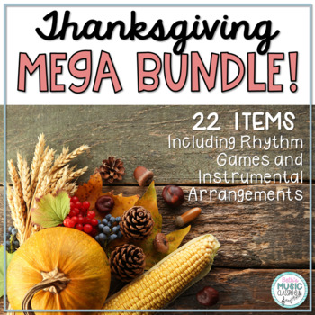 Thanksgiving BUNDLE! 5 Folk Songs w/ Orff Arrangement + 9 Rhythm Games