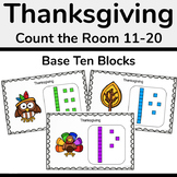 Thanksgiving Base Ten Blocks Count and Write the Room 11-20