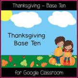 Thanksgiving - Base Ten (Great for Google Classroom!)
