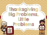 Thanksgiving Big Problems, Little Problems