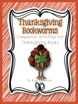 Thanksgiving Bookworms: Companion Activities for Thanksgiving Books