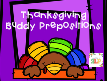 Thanksgiving Buddy Prepositions for Expressive and Receptive Language