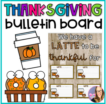 Thanksgiving Bulletin Board- We have a LATTE to be thankful for