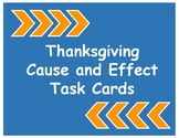Thanksgiving Cause and Effect Task Cards