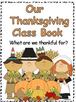 Thanksgiving Class Book, What We Are Thankful For
