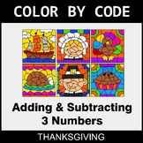 Thanksgiving Color by Code - Adding & Subtracting 3 Numbers