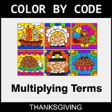 Thanksgiving Color by Code - Algebra: Multiplying Terms
