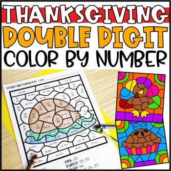 Color by Number Thanksgiving Pictures: Double Digit Addition & Subtraction