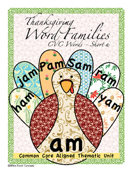 Thanksgiving Common Core CVC Short a Word Families Thematic Unit