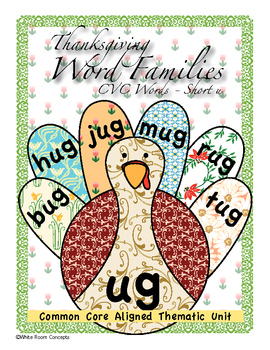 Thanksgiving Common Core CVC Short u Word Families Thematic Unit