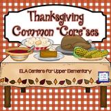 "Thanksgiving Common ""Core""ses ELA Centers for Upper Elementary"