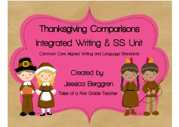 Thanksgiving Comparisons {Writing and S.S. Unit} Aligned to Common Core