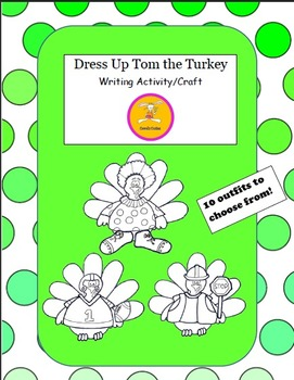 Thanksgiving Craft - Dress Up Tom the Turkey  Writing Activity/Craftivity