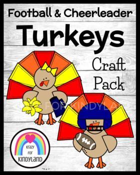 Thanksgiving Craft:  Football and Cheerleader Turkeys