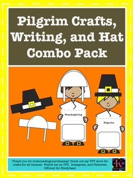 Thanksgiving: Pilgrims Crafts, Writing, Hats Combo Pack