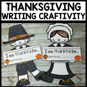 Thanksgiving Craftivity [I am thankful for...]