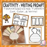 Thanksgiving Craftivity Turkey Writing Prompt