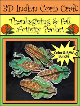 Thanksgiving Crafts: 3D Indian Corn Fall Activity Bundle - Color & B/W