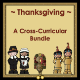 Thanksgiving Cross-Curricular Bundle