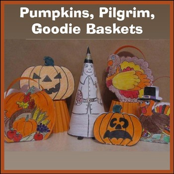 Thanksgiving Crafts - Pilgrim, Goodie Baskets, Pumpkin & Cards