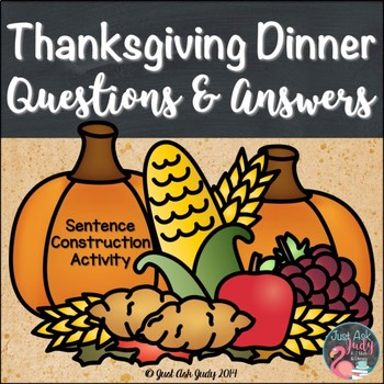 Thanksgiving Dinner- A FREE Question and Answer Sentence Construction Activity