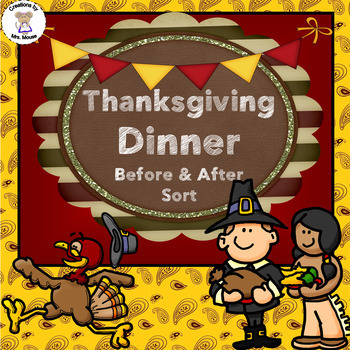 Sorting- Before and After Sort - Thanksgiving Dinner