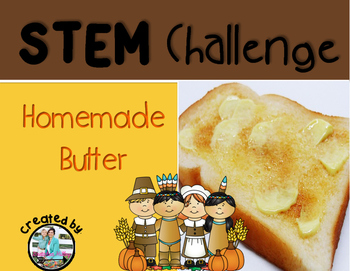 Thanksgiving Dinner Butter Making STEM Engineering Challenge