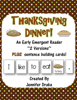 Thanksgiving Dinner! Early Emergent Reader PLUS Word & Pic