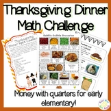 Thanksgiving Dinner Math Challenge - Whole Numbers and Mon