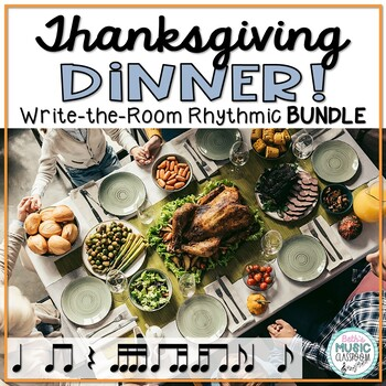Thanksgiving Dinner! Rhythm Scavenger Hunt: Write the Room BUNDLE 7 Games!