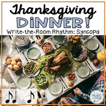 Thanksgiving Dinner! Rhythm Scavenger Hunt: Write the Room, Syncopa