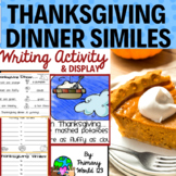 Thanksgiving Dinner Simile Writing Activity & Bulletin Board Display Set