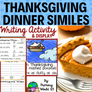 Thanksgiving Dinner Simile Writing Activity & Bulletin Board Display Set