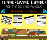 Thanksgiving Dinners for the Rich and Famous: A Rounding R