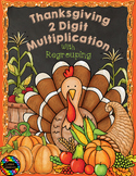 Thanksgiving Double Digit Multiplication With Regrouping, 2-Digit Multiplication