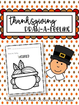 Thanksgiving Draw-A-Feeling Elementary School Counseling Feelings Activity