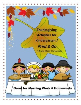 Thanksgiving Activities for Kindergarten / Print & Go / ELA and Math Worksheets