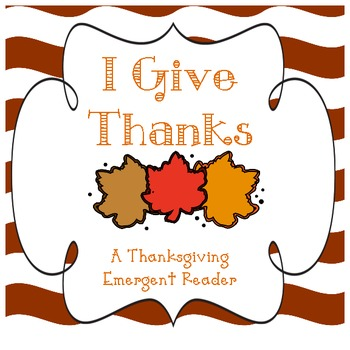 Thanksgiving Emergent Reader - I Give Thanks
