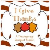 Thanksgiving Emergent Reader - I Give Thanks