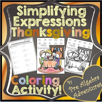 Thanksgiving Simplifying Algebraic Expressions Activity {Worksheet} {Coloring}