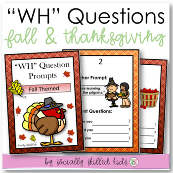 """""""Wh"""" Question Prompts {Thanksgiving & Fall Themed}"""