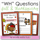 """Wh"" Question Prompts FALL THEMED {20 Differentiated Prompts}"
