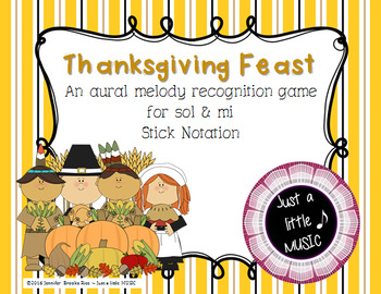 Thanksgiving Feast - Aural Melody Recognition Game w/ stick notation {sol mi}